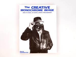 THE CREATIVE MONOCHROME IMAGE BY DAVID CHAMBERLAIN***